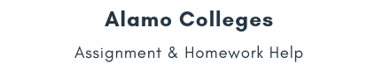 Alamo Colleges Assignment & Homework Help